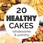 A collection of easy, delicious and healthy cake recipes