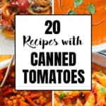 Four images showing four recipes with canned tomatoes.